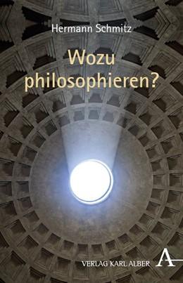 Abbildung von Schmitz | Wozu philosophieren? | 2018
