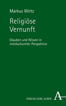 Abbildung von Wirtz   Religiöse Vernunft   2018   Glauben und Wissen in interkul...