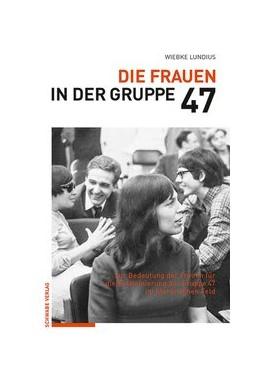 Abbildung von Lundius | Die Frauen in der Gruppe 47 | 1. Auflage | 2017 | beck-shop.de