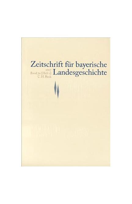 Cover: , Zeitschrift für bayerische Landesgeschichte Band 70 Heft 1/2007