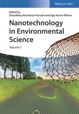 Abbildung von Hussain / Mishra | Nanotechnology in Environmental Science | 1. Auflage | 2018 | beck-shop.de