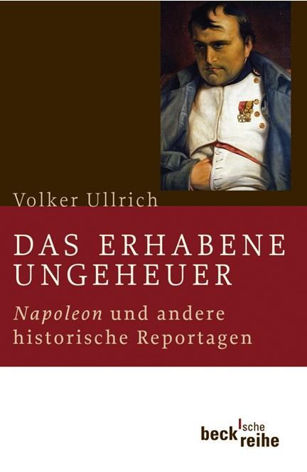 Cover: Volker Ullrich, Das erhabene Ungeheuer