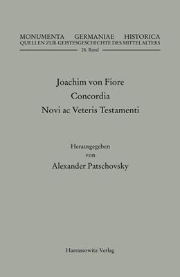 Abbildung von Patschovsky   Joachim von Fiore, Concordia Novi ac Veteris Testamenti   1. Auflage   2017   28   beck-shop.de