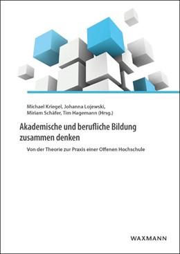 Abbildung von Kriegel / Lojewski   Akademische und berufliche Bildung zusammen denken   1. Auflage   2017   beck-shop.de