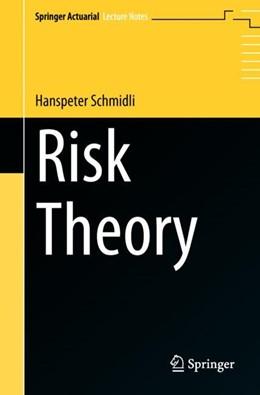 Abbildung von Schmidli | Risk Theory | 1st ed. 2017 | 2018