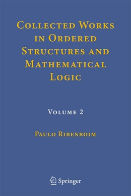 Abbildung von Ribenboim | Collected Works in Ordered Structures and Mathematical Logic | 1st ed. 2020 | 2020 | Volume 2