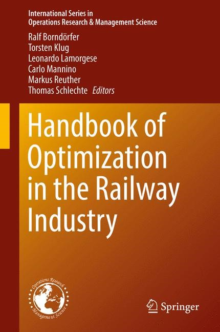 Handbook of Optimization in the Railway Industry | Borndörfer / Klug / Lamorgese / Mannino / Reuther / Schlechte | 1st ed. 2018, 2018 | Buch (Cover)
