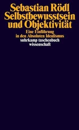 Abbildung von Rödl | Selbstbewusstsein und Objektivität | 1. Auflage | 2019 | Eine Einführung in den absolut...