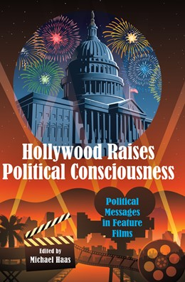 Abbildung von Haas | Hollywood Raises Political Consciousness | 1. Auflage | 2014 | Political Messages in Feature ...