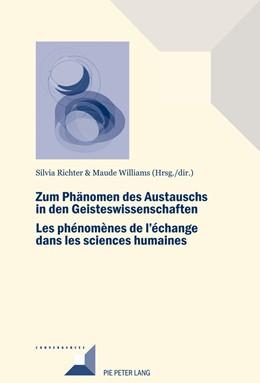Abbildung von Richter / Williams | Zum Phaenomen des Austauschs in den Geistwissenschaften/Les phénomènes de l'échange dans les sciences humaines | 1. Auflage | 2016