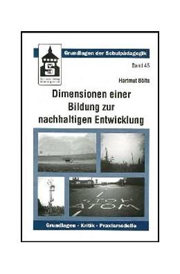 Abbildung von Bölts   Dimensionen einer Bildung zur nachhaltigen Entwicklung   2002   Grundlagen - Kritik - Praxismo...   45
