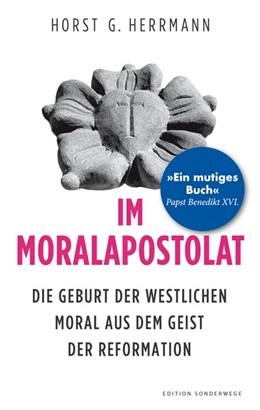 Abbildung von Herrmann | Im Moralapostolat | 2017 | Die Geburt der westlichen Mora...