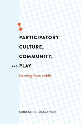 Abbildung von Massanari   Participatory Culture, Community, and Play   1. Auflage   2014   Learning from Reddit