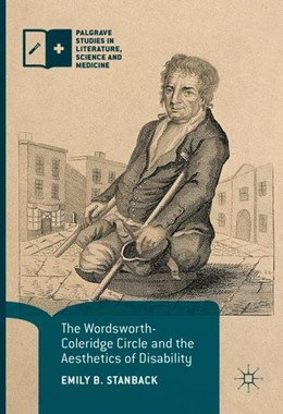 Abbildung von Stanback | The Wordsworth-Coleridge Circle and the Aesthetics of Disability | 1. Auflage | 2017 | beck-shop.de