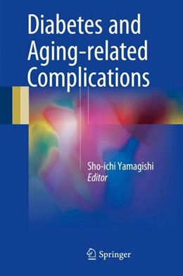 Abbildung von Yamagishi | Diabetes and Aging-related Complications | 1st ed. 2018 | 2017