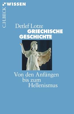 Abbildung von Lotze, Detlef | Griechische Geschichte | 9., durchgesehene und aktualisierte Auflage | 2017 | Von den Anfängen bis zum Helle... | 2014