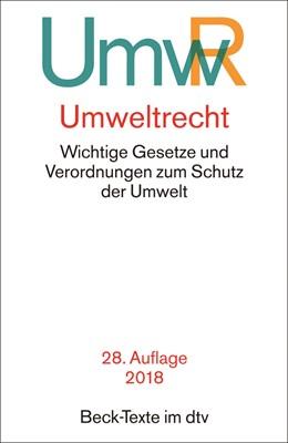 Abbildung von Umweltrecht: UmwR | 28., neu bearbeitete Auflage | 2018 | Wichtige Gesetze und Verordnun... | 5533