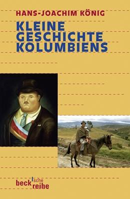 Abbildung von König, Hans-Joachim | Kleine Geschichte Kolumbiens | 2008 | 1795