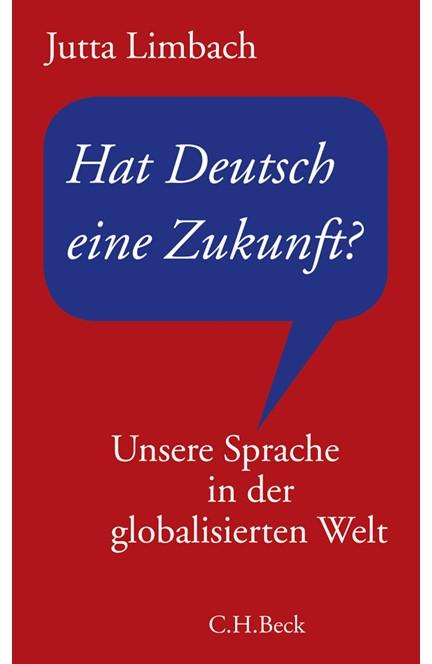 Cover: Jutta Limbach, Hat Deutsch eine Zukunft?