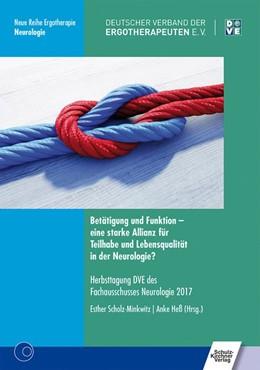 Abbildung von Scholz-Minkwitz / Heß | Betätigung und Funktion - eine starke Allianz für Teilhabe und Lebensqualität in der Neurologie? | 1. Auflage | 2017 | beck-shop.de
