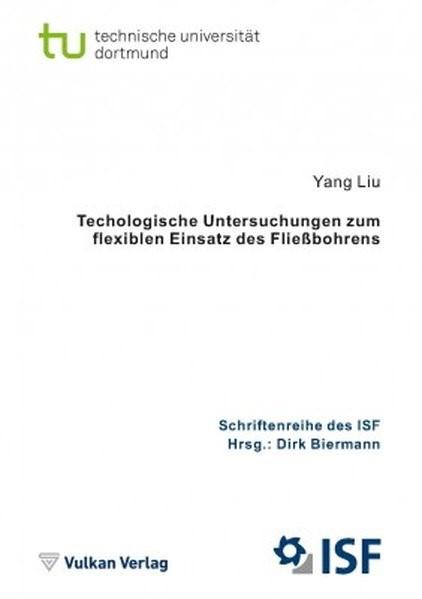 Technologische Untersuchungen zum flexiblen Einsatz des Fließbohrens | Liu / Biermann, 2017 | Buch (Cover)