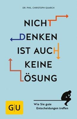 Abbildung von Quarch   Nicht denken ist auch keine Lösung   1. Auflage   2018   beck-shop.de