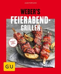 Abbildung von Purviance   Weber's Feierabend-Grillen   1. Auflage   2018   beck-shop.de