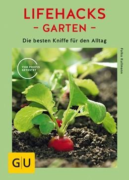 Abbildung von Kullmann | Lifehacks Garten | 1. Auflage | 2018 | beck-shop.de