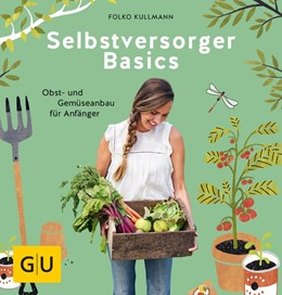 Abbildung von Kullmann   Selbstversorger Basics   1. Auflage   2018   beck-shop.de