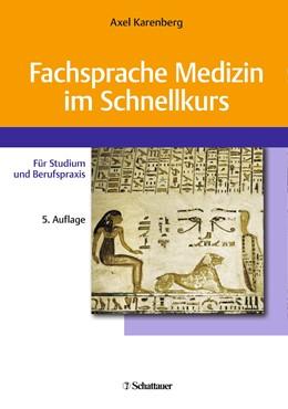 Abbildung von Karenberg | Fachsprache Medizin im Schnellkurs | 5., überarbeitete Auflage | 2018 | Für Studium und Berufspraxis
