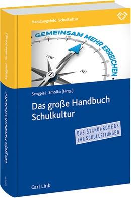 Abbildung von Sengpiel / Smolka   Das große Handbuch Schulkultur   1. Auflage   2018   beck-shop.de