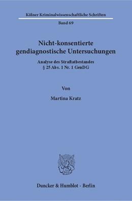 Abbildung von Kratz | Nicht-konsentierte gendiagnostische Untersuchungen. | 1. Auflage | 2017 | beck-shop.de