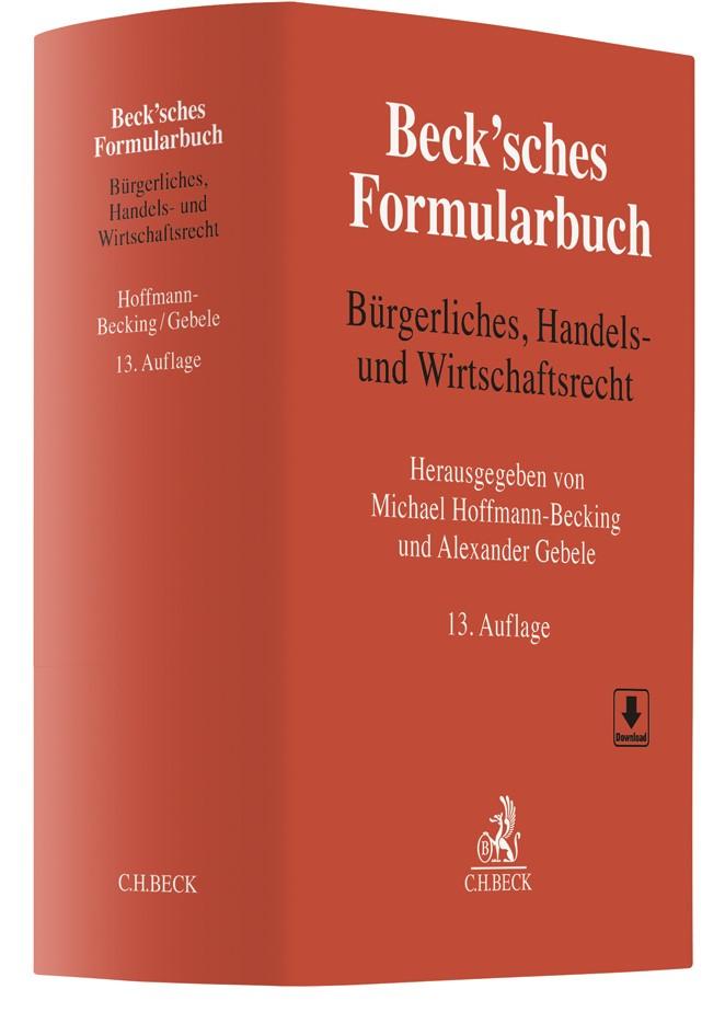 Abbildung von Beck'sches Formularbuch Bürgerliches, Handels- und Wirtschaftsrecht | 13., neubearbeitete und ergänzte Auflage | 2019