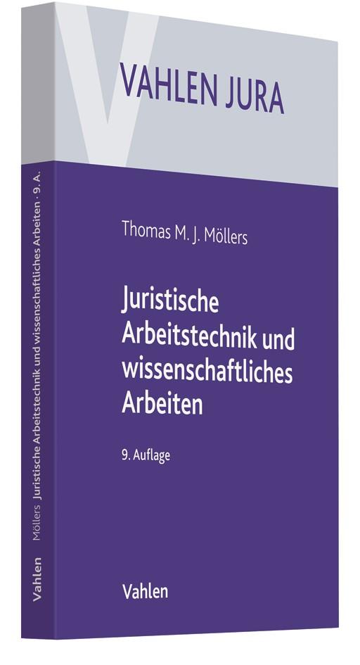Abbildung von Möllers | Juristische Arbeitstechnik und wissenschaftliches Arbeiten | 9., neubearbeitete Auflage | 2018