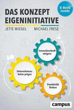 Abbildung von Wiegel / Frese | Das Konzept Eigeninitiative | 2018 | Proaktivität fördern, Unterneh...