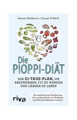 Abbildung von Malhotra / O'Neill | Die Pioppi-Diät | 2018 | Der 21-Tage-Plan, um abzunehme...
