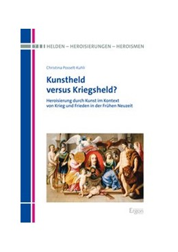 Abbildung von Posselt-Kuhli | Kunstheld versus Kriegsheld | 2017 | Heroisierung durch Kunst im Ko...