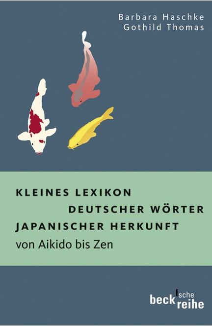 Cover: Barbara Haschke|Gothild Thomas, Kleines Lexikon deutscher Wörter japanischer Herkunft