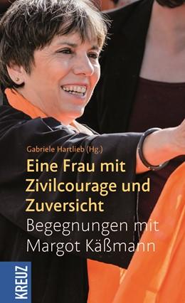 Abbildung von Hartlieb | Eine Frau mit Zivilcourage und Zuversicht | 1. Auflage | 2018 | beck-shop.de