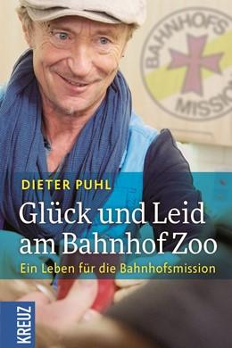 Abbildung von Puhl | Glück und Leid am Bahnhof Zoo | 1. Auflage | 2018 | beck-shop.de