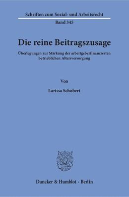 Abbildung von Schobert   Die reine Beitragszusage   1. Auflage   2017   beck-shop.de