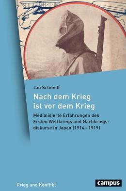 Abbildung von Schmidt | Nach dem Krieg ist vor dem Krieg | 2020 | Medialisierte Erfahrungen des ...