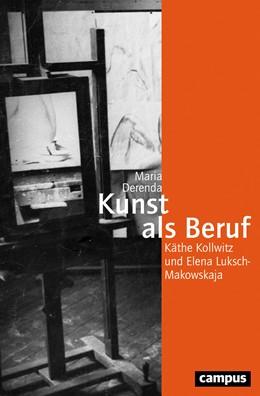 Abbildung von Derenda | Kunst als Beruf | 1. Auflage | 2018 | beck-shop.de