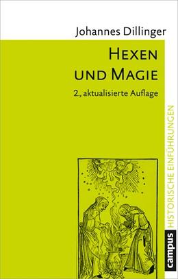 Abbildung von Dillinger | Hexen und Magie | 2. aktualisierte und erweiterte Auflage | 2018