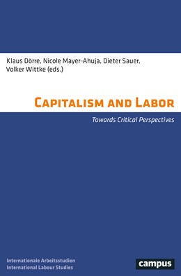 Abbildung von Dörre / Mayer-Ahuja | Capitalism and Labour | 1. Auflage | 2018 | beck-shop.de