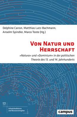Abbildung von Lutz-Bachmann / Carron   Von Natur und Herrschaft   1. Auflage   2018   beck-shop.de