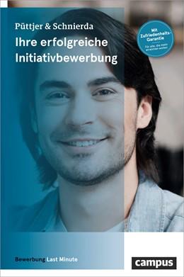 Abbildung von Püttjer / Schnierda | Ihre erfolgreiche Initiativbewerbung | 5. Auflage | 2018 | beck-shop.de