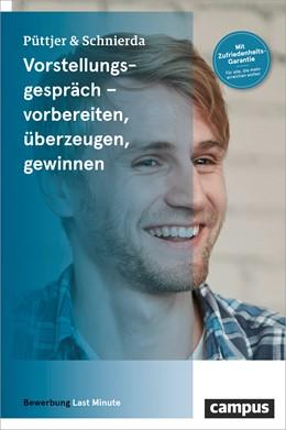Abbildung von Püttjer / Schnierda | Vorstellungsgespräch - vorbereiten, überzeugen, gewinnen | 5. Auflage | 2018
