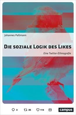 Abbildung von Paßmann   Die soziale Logik des Likes   1. Auflage   2018   beck-shop.de