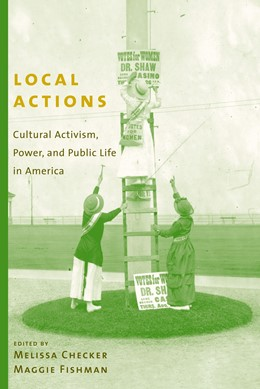 Abbildung von Checker / Fishman | Local Actions | 2004 | Cultural Activism, Power, and ...
